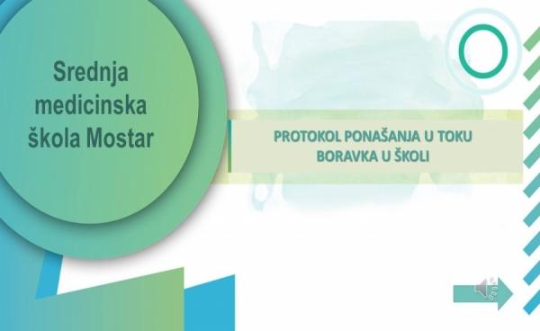 Protokol za vrijeme boravka u Srednjoj medicinskoj školi Mostar